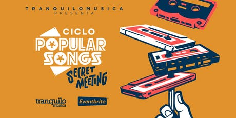 Ciclo Popular Songs: Secret Meeting (Valencia) entradas