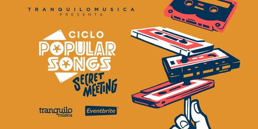 Ciclo Popular Songs: Secret Meeting (Valencia)