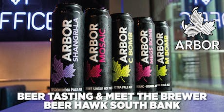 Arbor Ales - Beer Tasting & Meet the Brewer @ Beer Hawk South Bank tickets