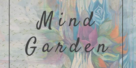 Mind Garden Private View tickets