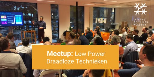 Meetup: LPWA, wat is de juiste keuze voor mijn toepassing?
