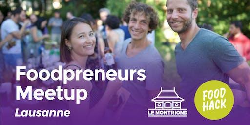 FoodPreneurs Meetup Lausanne @Le Montriond