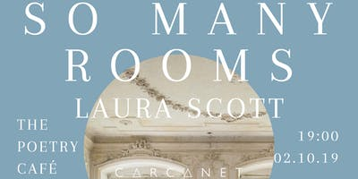 Laura Scott, So Many Rooms: Carcanet Book Launch