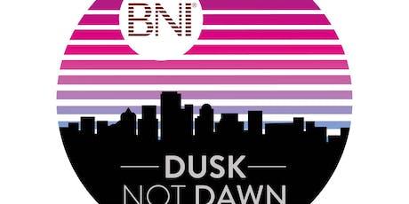 VISITORS EVENING - BNI DUSK NOT DAWN tickets