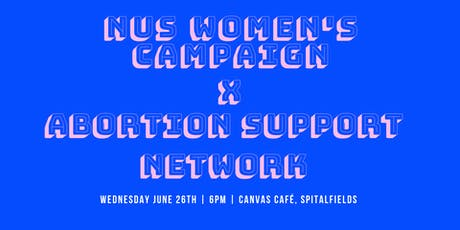 NUS Women's Campaign x Abortion Support Network Fundraiser tickets
