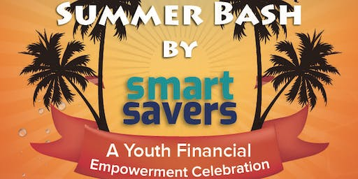Smart Savers Summer Bash
