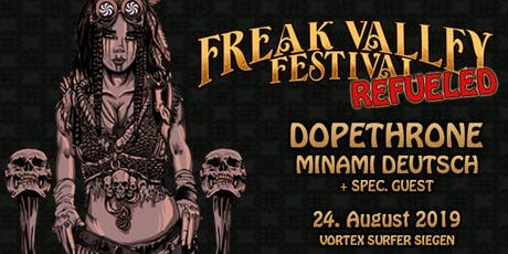 Freak Valley ReFueled Dopethrone | Minami Deutsch // Schüler-/Student/Innen Ticket Tickets