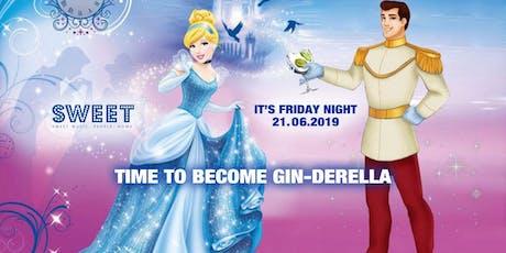 GIN - DERELLA NIGHT Tickets