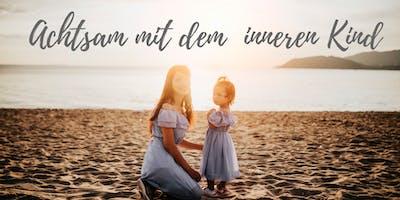 Achtsam mit dem inneren Kind- Wochenendseminar