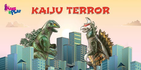 Make & Play - Kaiju Terror tickets