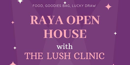 Raya Open House with The Lush Clinic