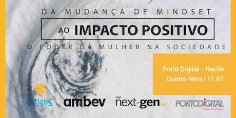 Mudança de mindset ao impacto positivo: O poder das mulheres na sociedade ingressos
