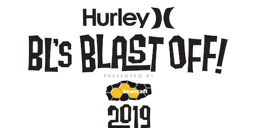 2019 Hurley BL's Blast Off presented by Beecraft