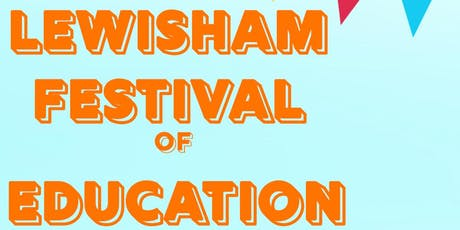 The Lewisham Festival Of Education tickets
