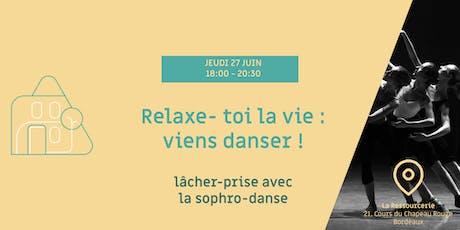 Relaxe-toi la vie: viens danser ! billets