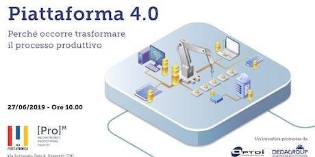 Piattaforma 4.0  - Perché trasformare il processo produttivo biglietti