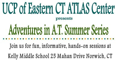 Adventures in Assistive Technology Summer Series