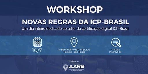WORKSHOP - NOVAS REGRAS DA ICP-BRASIL