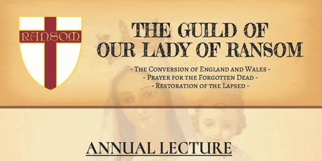 The Guild of Our Lady of Ransom Annual Lecture tickets