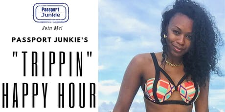 """Trippin"" Happy Hour: Drinks, Vibes & People Who Love to Travel  tickets"