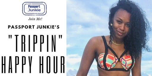 """""""Trippin"""" Happy Hour: Drinks, Vibes & People Who Love to Travel"""