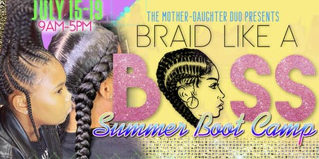 Braid Like A Boss Summer Boot Camp  tickets