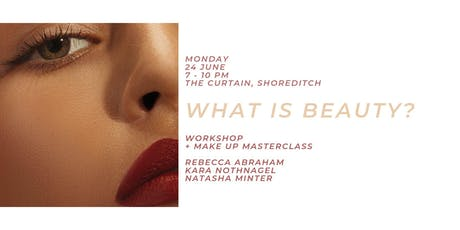 WHAT IS BEAUTY? Workshop + Masterclass tickets