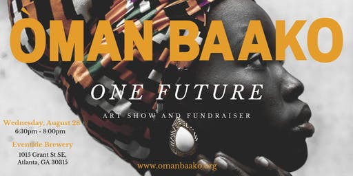 One Future. An Art Show and Fundraiser for Òman Baako.