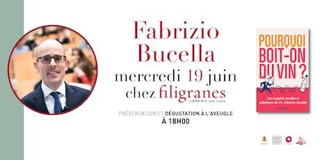 Rencontre et expérience inédite de dégustation de vin avec Fabrizio Bucella billets