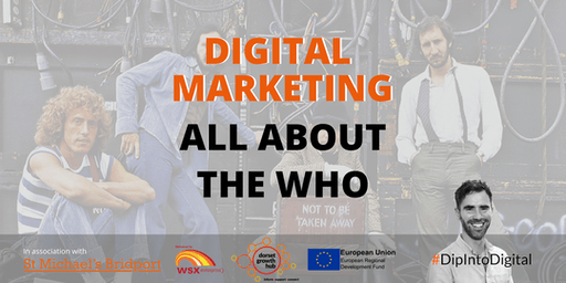 Digital Marketing: All About The Who - Weymouth - Dorset Growth Hub