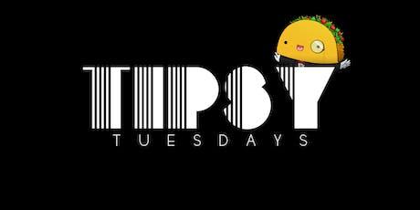 Tipsy Tuesdays  tickets