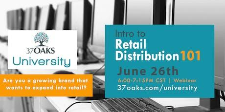 37 Oaks University: Intro to Retail Distribution 101 tickets