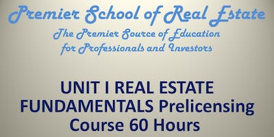 60 Hour UNIT I RE FUNDAMENTALS Myrtle Bch Mon Nov 4 - Mon Nov 18 2019