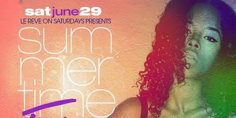"CEO FRESH PRESENTS: "" SUMMERTIME FINE (BRUNCH & DAY PARTY) AT LE REVE NYC tickets"