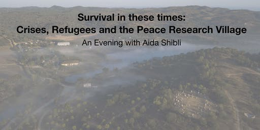 Survival in these times: Crises, Refugees and the Peace Research Village An Evening with Aida Shibli