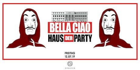 Bella Ciao - Haus der Party Tickets