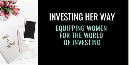 Investing Her Way (Part 2): Building Your Portfolio  tickets