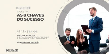 [FORTALEZA/CE] Palestra As 8 Chaves do Sucesso 24/06 ingressos