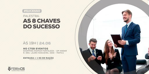 [FORTALEZA/CE] Palestra As 8 Chaves do Sucesso 24/06