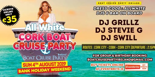 ALL WHITE || CORK BOAT CRUISE PARTY - SUN 4th AUG (Bank Holiday Weekend)