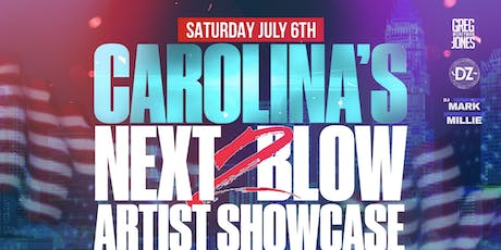 CAROLINA'S NEXT 2 BLOW ARTIST SHOWCASE  tickets