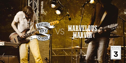 Concert/Jam Round 3 - Brussels Rock School VS Marvelous Marvin Boxing