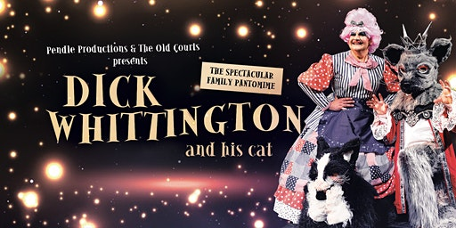 Dick Whittington & His Cat - A Spectacular Family Pantomime
