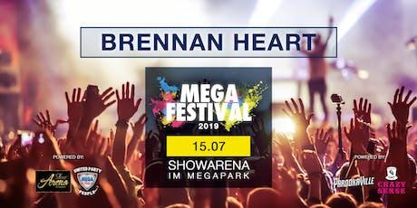 MEGAFESTIVAL - BRENNAN HEART Tickets