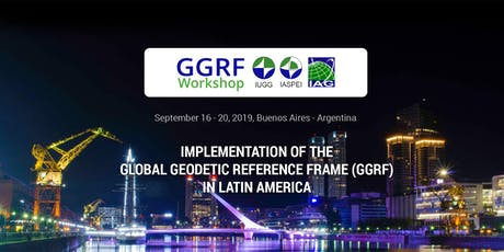 IMPLEMENTATION OF THE  GLOBAL GEODETIC REFERENCE FRAME (GGRF) IN LATIN AMERICA tickets