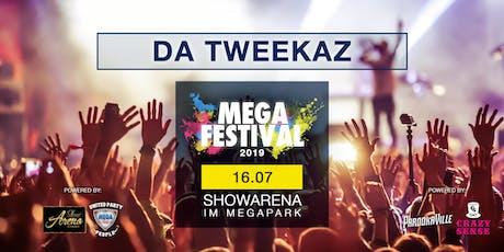 MEGAFESTIVAL - DA TWEEKAZ Tickets