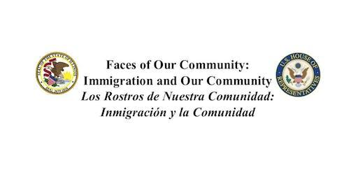 Faces of Our Community: Immigration and Our Community /Los Rostros de Nuestra Comunidad: Inmigración y la Comunidad
