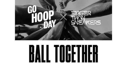 "2019 Bigger Than Sneakers ""Go Hoop Day"""