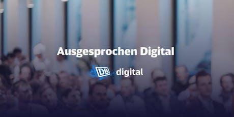 Ausgesprochen Digital - das Gesprächsformat zu Digitalisierungsthemen Tickets