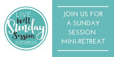 Live Well London Presents: The Sunday Session